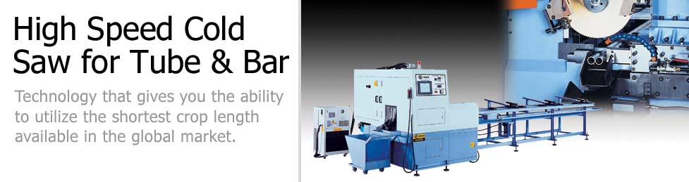 High speed cold saw cutting for tube and bar haven